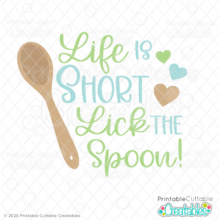 Life is Short Lick the Spoon SVG File