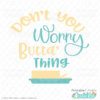 Don't You Worry Butta' Thing SVG Files