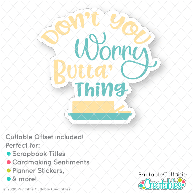 T185 Dont Worry Butta Thing SVG File preview 2