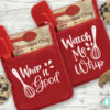 Watch me Whip / Whip It Good Kitchen Potholder SVG File
