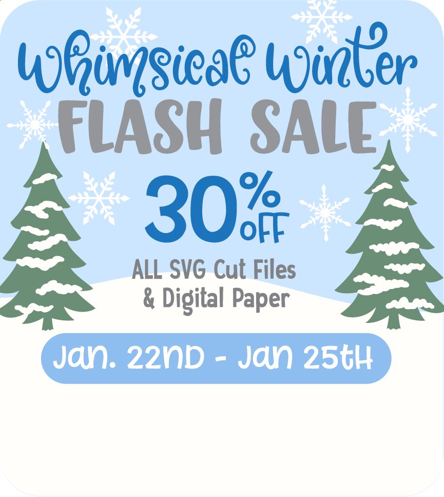 Winter Flash Sale - SVG Files for Cricut & Silhouette