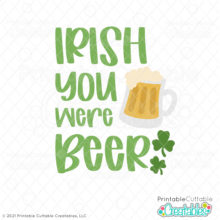 Irish You Were Beer SVG File