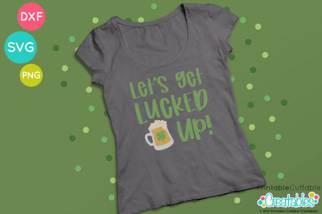 T202 Lucked Up St Patricks Day SVG project idea