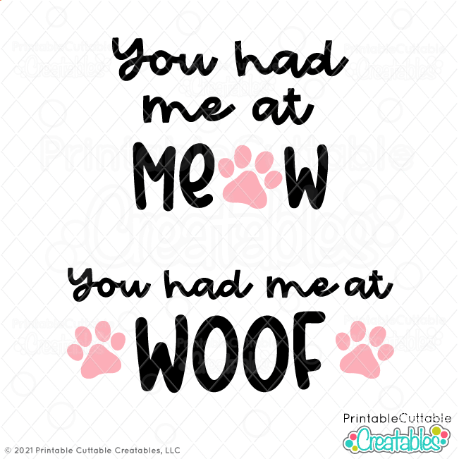 You Had Me at Woof - Meow SVG Files